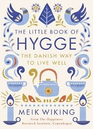THE LITTLE BOOK OF HYGGE: THE DANISH WAY TO LIVE WELL. (MEIK WIKING)